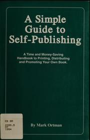 Cover of: A simple guide to self-publishing by Mark Ortman