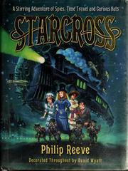 Cover of: Starcross, or, The coming of the moobs!, or, Our adventures in the fourth dimension! by Philip Reeve