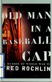 Cover of: Old man in a baseball cap by Fred Rochlin