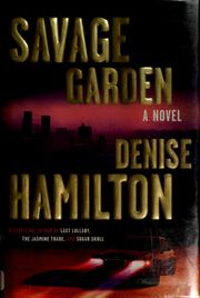 Cover of: Savage garden by Denise Hamilton