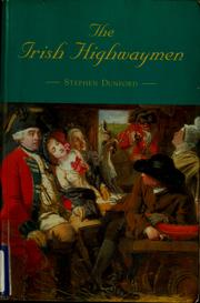Cover of: The Irish highwaymen by Stephen Dunford