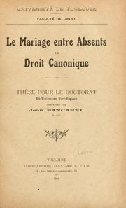 Cover of: Le mariage entre absents en droit canonique by Jean Bancarel