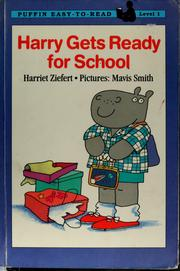 Cover of: Harry gets ready for school by Harriet Ziefert