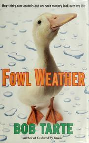 Cover of: Fowl weather by Bob Tarte