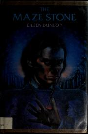 Cover of: The maze stone by Eileen Dunlop