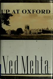 Cover of: Up at Oxford by Ved Mehta