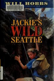 Cover of: Jackie's Wild Seattle by Will Hobbs