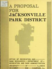Cover of: Jacksonville Recreation and Parks proposal by University of Illinois at Urbana-Champaign. Office of Recreation and Park Resources
