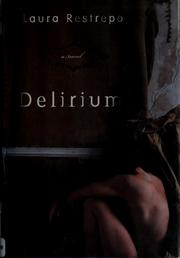 Cover of: Delirium by Laura Restrepo