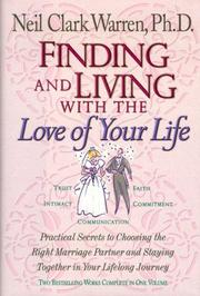 Cover of: Finding and Living With the Love of Your Life (study guide) by Neil Clark Warren