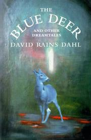 The Blue Deer : And Other Dreamtales David Rains Dahl