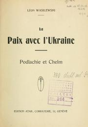 Cover of: La paix avec l'Ukraine by Leon Wasilewski