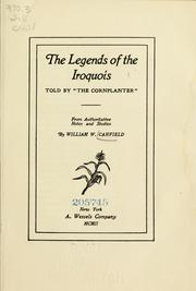 Cover of: The legends of the Iroquois by Canfield, William Walker