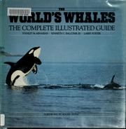 Cover of: The world's whales:the complete illustrated guide by Stanley M. Minasian