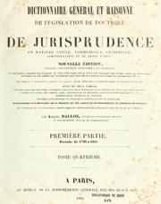 Cover of: Dictionnaire général et raisonné de législation, de doctrine et du jurisprudence en matière civile, commerciale criminelle, administrative et de droit public by Armand Dalloz