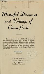 Cover of: Masterful discourses and writings of Orson Pratt by Orson Pratt