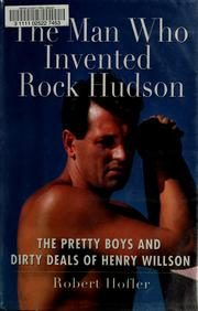 Cover of: The man who invented Rock Hudson by Robert Hofler