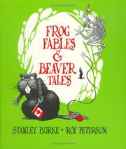 Cover of: Frog fables & beaver tales by Stanley Burke