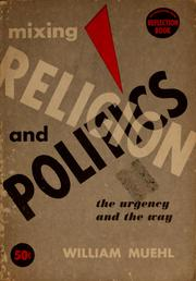 Cover of: Mixing religion and politics by William Muehl