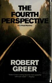 Cover of: The fourth perspective by Robert O. Greer