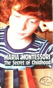 Cover of: The secret of childhood by Maria Montessori