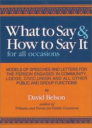 Cover of: What to Say & How to Say It for all occasions by David Belson