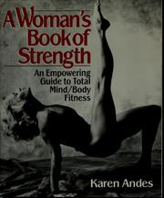 Cover of: A woman's book of strength by Karen Andes