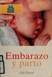 Cover of: Embarazo y parto by Gill Thorn