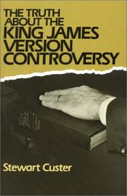 Cover of: The truth about the King James version controversy by Stewart Custer