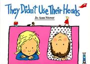 Cover of: They Didn't Use Their Heads by Jo Ann Stover