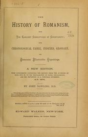 Cover of: The history of Romanism, from the earliest corruptions of Christianity to the present time by John Dowling