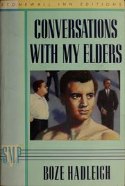 Cover of: Conversations with my elders by Boze Hadleigh