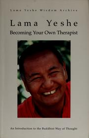 Cover of: Becoming your own therapist by Thubten Yeshe