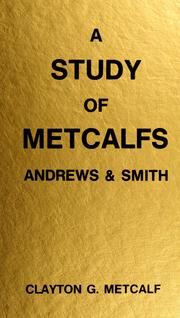 Cover of: A study of Metcalfs, Andrews & Smith by Clayton G. Metcalf