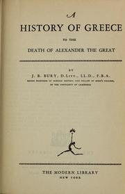 Cover of: A  History of Greece to the Death of Alexander the Great by J. B. (John Bagnell) Bury, J. B. Bury