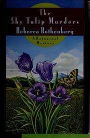 Cover of: The shy tulip murders by Rebecca Rothenberg