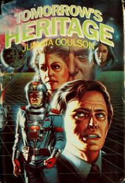 Cover of: Tomorrow's heritage by Juanita Coulson