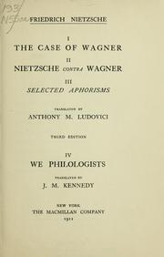 Cover of: I. The case of Wagner ; II. Nietzsche contra Wagner ; III. Selected aphorisms by Friedrich Nietzsche