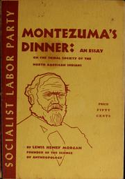 Cover of: Montezuma&#39;s dinner by Lewis Henry Morgan