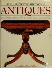Cover of: The illustrated history of antiques by Huon Mallalieu