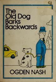 Ogden Nash The Old Dog Barks Backwards