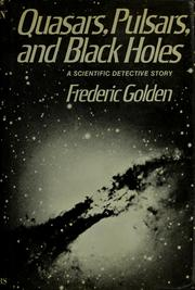 Cover of: Quasars, pulsars, and black holes by Frederic Golden