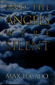 Cover of: And the angels were silent by Max Lucado