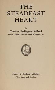 Cover of: The steadfast heart by Clarence Budington Kelland