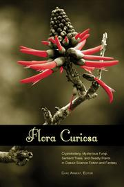 Cover of: Flora Curiosa by Nathaniel Hawthorne, Sir Arthur Conan Doyle, H. G. Wells, Algernon Blackwood