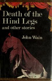 Cover of: Death of the hind legs & other stories by Wain, John., John Wain