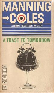 Cover of: A toast to tomorrow by Manning Coles (Pseudonym)