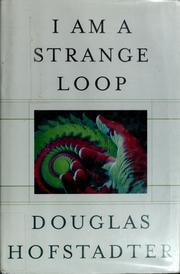 Cover of: I am a strange loop by Douglas R. Hofstadter