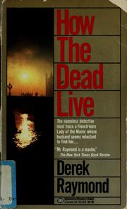 Cover of: HOW THE DEAD LIVE by Raymond Derek, Derek Raymond