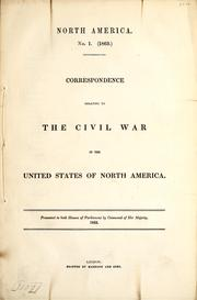 Cover of: Correspondence relating to the Civil War in the United States of North America by Great Britain. Foreign Office